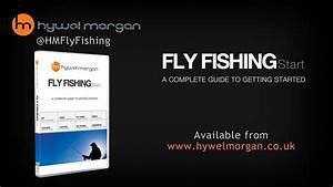 Hywel Morgan Fly Fishing Start