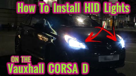 how to install hid lights how to install hid xenon lights on a vauxhall corsa d