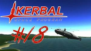 KERBAL SPACE PROGRAM 18 | GET TO THA CHOPPAAAHHH!! # ...
