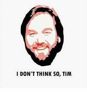 I DON'T THINK SO TIM | Meme on SIZZLE