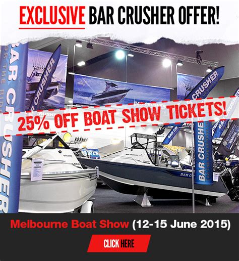 Boat Show Discount Tickets by Bar Crusher S Boat Show Discount Bar Crusher Boats