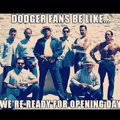 La Dodgers Memes - dodgers opening day meme gangsters la dodgers pinterest funny love and fans