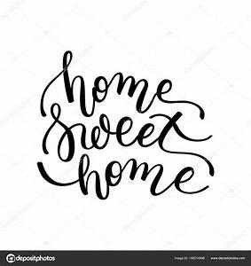 Home Sweet Home Schriftzug : home sweet home hand schriftzug vorlage f r die karte plakat print ~ A.2002-acura-tl-radio.info Haus und Dekorationen