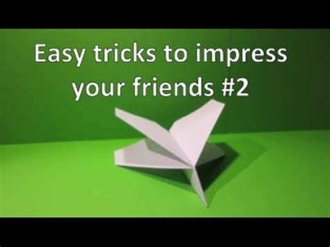 Easy Tricks To Impress Your Friends #2 (with An Amazing 4winged Paperplane) Youtube