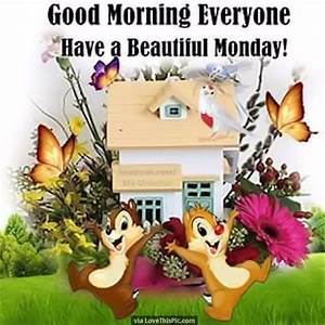 Good Morning Everyone Have A Beautiful Monday Pictures ...