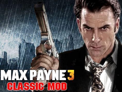Max Payne 3 Classic Mod Mod Db