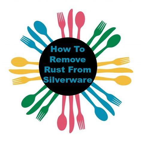 How To Remove Rust From Silverware  My Honeys Place