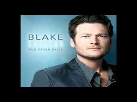 blake shelton red river blue blake shelton red river blue lyrics blake shelton s new