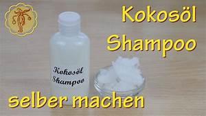 Gummidichtung Selber Machen : kokos l shampoo selber machen pimp my shampoo diy youtube ~ A.2002-acura-tl-radio.info Haus und Dekorationen
