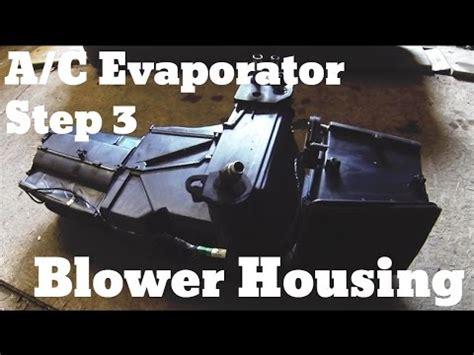 part  remove evaporator blower housing chevy
