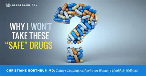 wont   safe drugs christiane northrup