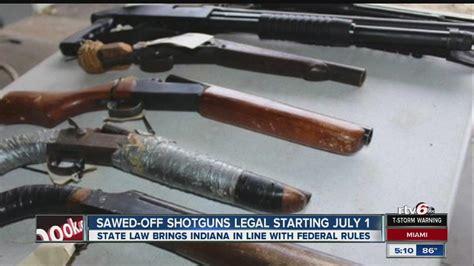 sawed  shotguns  legal  indiana july  youtube