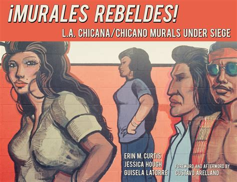 siege de mural unpacking the history of la s disappearing chicano murals