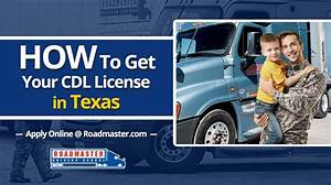 How To Get Your Cdl License In Texas