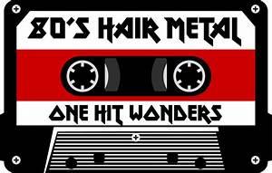 Top 80s Hair Bands One Hit Wonders YouTube Videos 80s