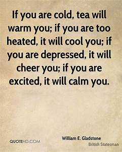William E. Glad... British Tea Quotes