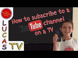 How To Subscribe to a Youtube Channel from a TV - YouTube