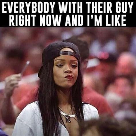 Single Girl Memes - rihanna most wanted meme girl