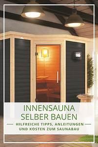 Sauna Bauen Kosten : sauna selber bauen bauanleitung und tipps zur planung innensauna die sch nsten inspirationen ~ Watch28wear.com Haus und Dekorationen