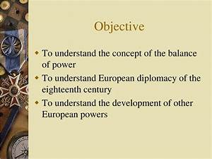 PPT - Eighteenth Century European Diplomacy and the ...