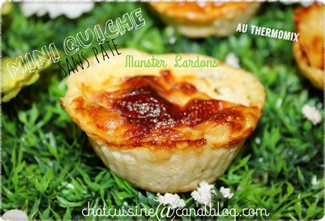 mini quiche sans p 226 te munster lardons au thermomix