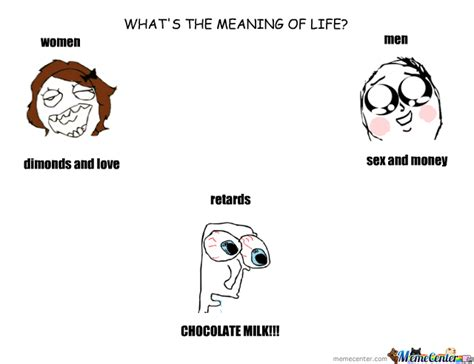 Meaning Of Meme Chocolate Milk Is The Meaning Of By Roni Meme Center