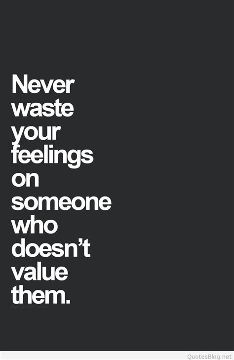 Feeling Quotes Never Waste Your Feelings Quote
