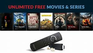 Free And Unlimited Movies And Tv Shows With Amazon U2019s Firestick