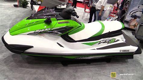 Jet Boat Vs Jet Ski by 2016 Yamaha Fzs Svho Jet Ski Walkaround 2016 Montreal