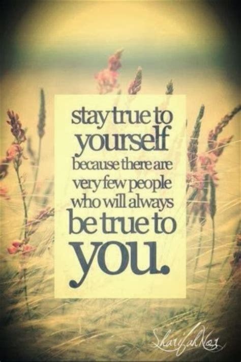 stay true   quotes quotesgram
