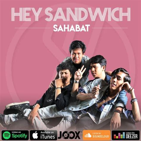 sahabat sandwich hey