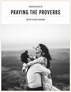 New  Prayer Challenge  Praying The Proverbs For Your Future Husband