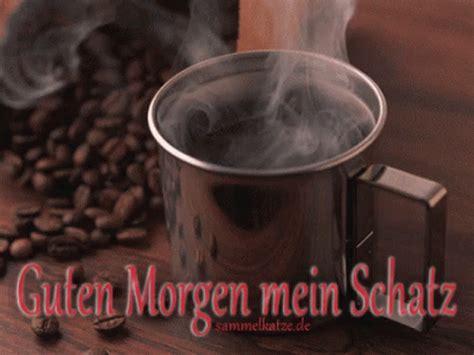 guten morgen mein schatz guten morgen gif coffee discover gifs