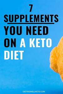 7 Supplements You Need On A Keto Diet  2019