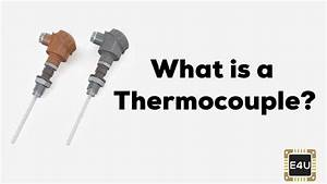 What Is A Thermocouple  Diagram  U0026 Working Principle