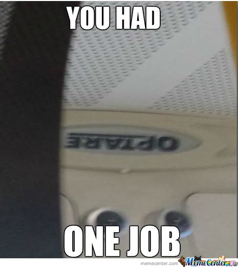 You Blew It Meme - one job and you blew it by badmanridim meme center