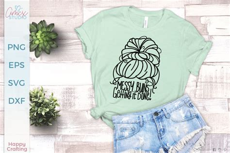 This messy bun stars and stripes patriotic shirt is a playful and sassy wardrobe addition for chill summer days. Messy Buns Getting Things Done SVG - SVG by AMCX Studio ...