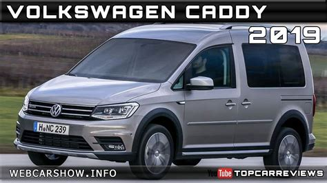 2019 Vw Caddy by 2019 Volkswagen Caddy Review Rendered Price Specs Release