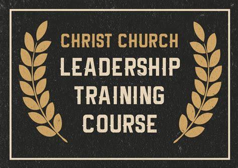 leadership training christ church