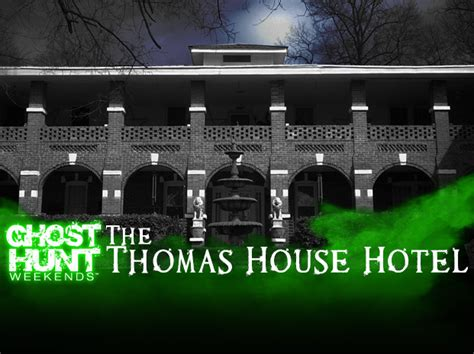 thomas house hotel ghost hunt weekends portals  hell