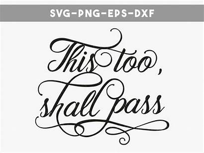 Svg Shall Pass Too Cricut Quotes Decal