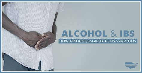 alcohol  ibs  alcoholism affects ibs symptoms