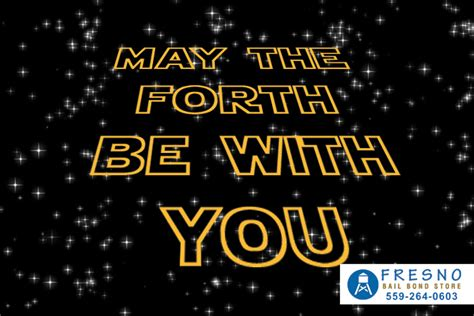 Saturday marks the annual may the fourth be with you day, and there's no shortage of fun, themed events around town. May The Fourth Be With You | Fresno Bail Bond Store | No Down Bail Bonds in Fresno