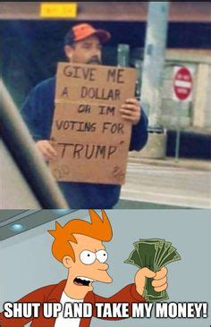 Take My Money Meme - donald trump donald o connor and memes on pinterest