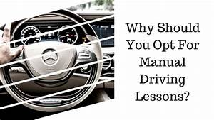 Why Should You Opt For Manual Driving Lessons