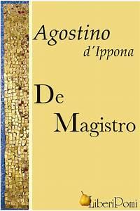 De Magistro  Il Maestro   Agostino D U0026 39 Ippona