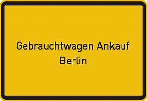 Gebrauchtwagen In Berlin : gebrauchtwagen ankauf berlin gebrauchtwagenankauf in berlin ~ Jslefanu.com Haus und Dekorationen