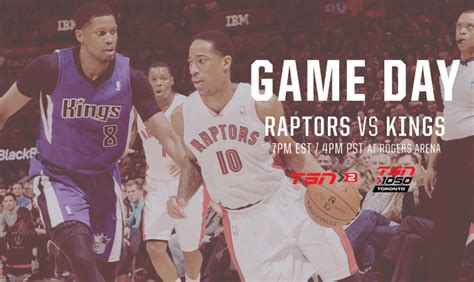 Game Day Raptors Vs Kings  Toronto Raptors