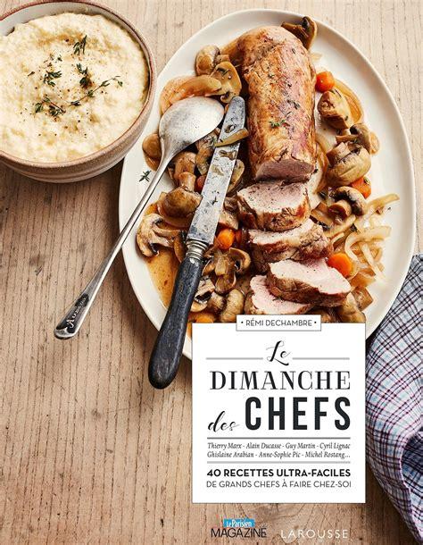 l ivre de cuisine restaurant le dimanche des chefs le livre de cuisine pour des