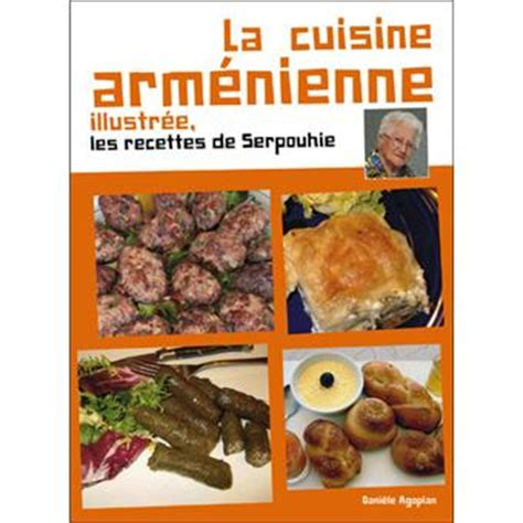 la cuisine armenienne illustr 233 e broch 233 dani 232 le agopian